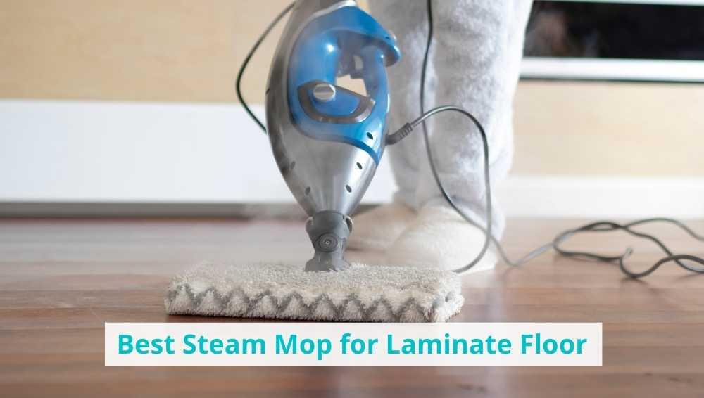 Best Steam Mop for Laminate Floor