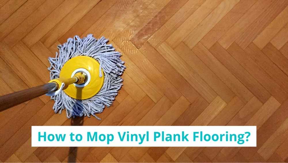How to Mop Vinyl Plank Flooring