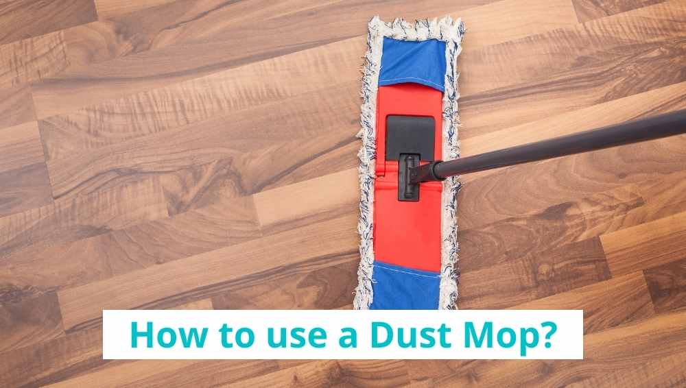 How to use a Dust Mop
