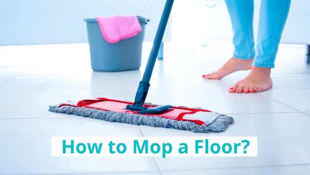 How to Mop a Floor